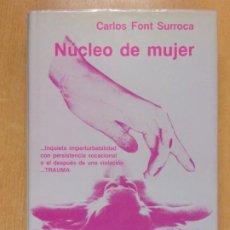 Libros de segunda mano: NUCLEO DE MUJER / CARLOS FONT SURROCA / 1ª ED 1987. Lote 222541725