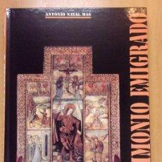 Libros de segunda mano: PATRIMONIO EMIGRADO / ANTONIO NAVAL MAS / 1999. DIARIO DEL ALTO ARAGÓN. Lote 222553455