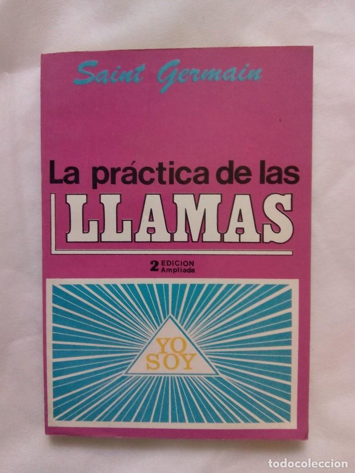 LA PRÁCTICA DE LAS LLAMAS / SAINT GERMAN (Libros de Segunda Mano - Parapsicología y Esoterismo - Otros)