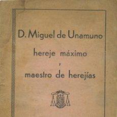 Libros de segunda mano: ANTONIO DE PILDAIN Y ZAIAIN.D. MIGUEL DE UNAMUNO HEREJE MÁXIMO Y...IMP. OVISPADO CANARIAS.1953.PP.16. Lote 222584030