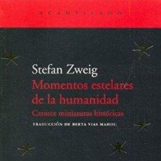 Libros de segunda mano: MOMENTOS ESTELARES DE LA HUMANIDAD - STEFAN ZWEIG. Lote 222595245