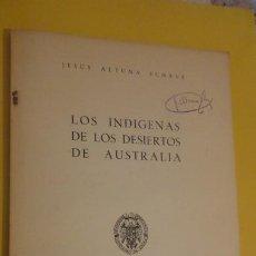 Libros de segunda mano: JESUS ALTUNA ECHAVE.LOS INDIGENAS DE LOS DESIERTOS DE AUSTRALIA.UNIVERSIDAD MADRID 1960. Lote 222611073