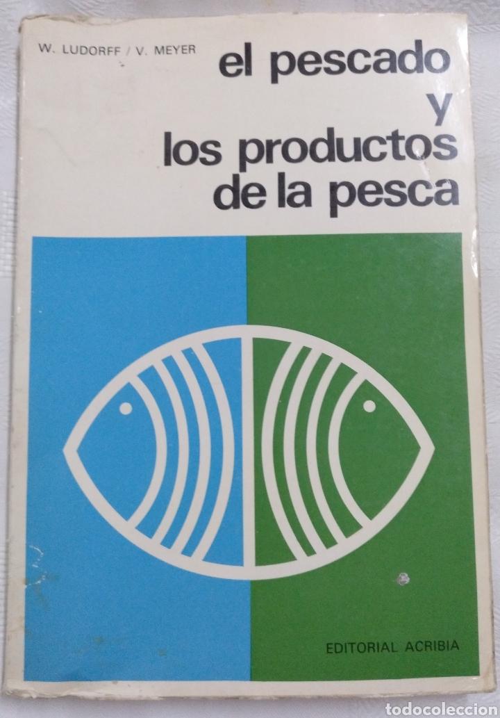 EL PESCADO Y LOS PRODUCTOS DE LA PESCA. W.LUDORFF/V.MEYER.1973 (Libros de Segunda Mano - Ciencias, Manuales y Oficios - Otros)