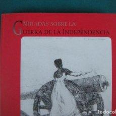 Libros de segunda mano: MIRADAS SOBRE LA GUERRA DE LA INDEPENDENCIA, UNIVERSIDAD DE ZARAGOZA 2009. Lote 222618943
