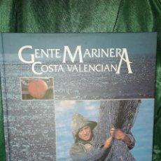 Libros de segunda mano: GENTE MARINERA COSTA VALENCIANA. Lote 222633033