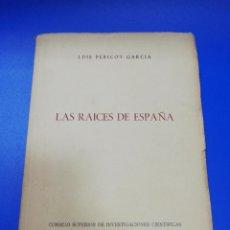 Libros de segunda mano: LAS RAICES DE ESPAÑA. LUIS PERICOT. 1952.. Lote 222636916