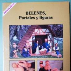 Libros de segunda mano: BELENES Y FIGURAS - CEAC - COLECCION NUEVAS IDEAS. Lote 222639077