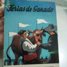 Libros de segunda mano: LIBRO FERIAS DE GANADO 1958 , MINISTERIO DE AGRICULTURA. Lote 222640867