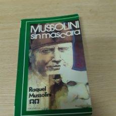 Libros de segunda mano: MUSSOLINI SIN MASCARA - RAQUEL MUSSOLINI. Lote 222646660