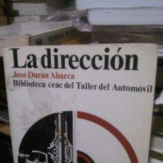 Libros de segunda mano: LA DIRECCION, JOSE DURAN ABARCA, ED. CEAC. Lote 222657501