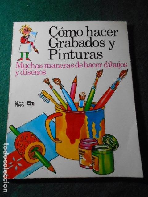 COMO HACER GRABADOS Y PINTURAS (Libros de Segunda Mano - Ciencias, Manuales y Oficios - Otros)