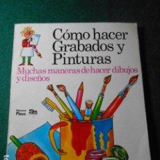 Libros de segunda mano: COMO HACER GRABADOS Y PINTURAS. Lote 222659453