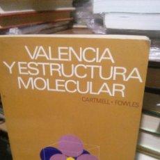 Libros de segunda mano: VALENCIA Y ESTRUCTURA MOLECULAR, CARMELL FOWLES, ED. REVERTE S.A.. Lote 222659530