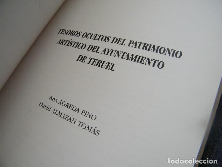 Libros de segunda mano: TESOROS OCULTOS DEL PATRIMONIO ARTÍSTICO DEL AYUNTAMIENTO DE TERUEL - ANA ÁGREDA PINO - Foto 4 - 222661953