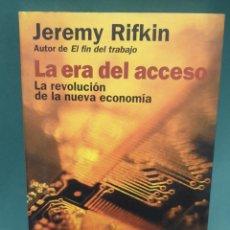 Libros de segunda mano: LA ERA DEL ACCESO LA REVOLUCIÓN DE LA NUEVA ECONOMÍA DE JEREMY RIFKIN EDITORIAL PAIDÓS 2000. Lote 222696141