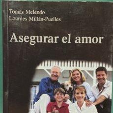 Libros de segunda mano: ASEGURAR EL AMOR DE TOMÁS MELENDO Y LOURDES MILLÁN DICIONES RIALP 2002. Lote 222697886