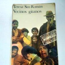 Libros de segunda mano: VECINOS GITANOS/TERESA SAN ROMÁN/ANTROPOLOGÍA. Lote 222727525
