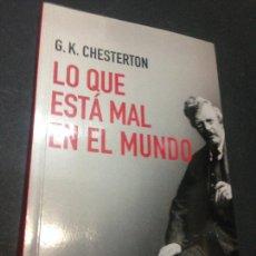 Libros de segunda mano: LO QUE ESTÁ MAL EN EL MUNDO - CHESTERTON, G. K.. Lote 222727732