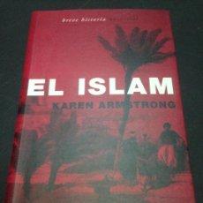 Libros de segunda mano: EL ISLAM - ARMSTRONG, KAREN. Lote 222727740