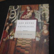 Libros de segunda mano: LOS REYES CATÓLICOS - SUAREZ, LUIS. Lote 222727750