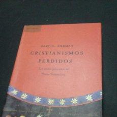 Libros de segunda mano: CRISTIANISMOS PERDIDOS - EHRMAN, BART D.. Lote 222727751