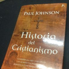 Libros de segunda mano: HISTORIA DEL CRISTIANISMO - JOHNSON, PAUL. Lote 222727752