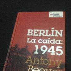 Libros de segunda mano: BERLÍN. LA CAÍDA 1945 - BEEVOR, ANTONY. Lote 222727755