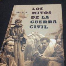 Libros de segunda mano: LOS MITOS DE LA GUERRA CIVIL - PÍO MOA. Lote 222727757