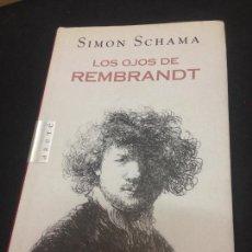 Libros de segunda mano: LOS OJOS DE REMBRANDT - SCHAMA, SIMON. Lote 222727766