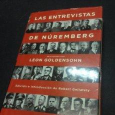 Libros de segunda mano: LAS ENTREVISTAS DE NÚREMBERG - GOLDENSOHN, LEON. Lote 222727770