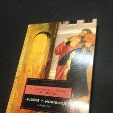 Libros de segunda mano: JUDIOS Y MORISCOS - CONTRERAS CONTRERAS, JAIME; PULIDO SERRANO, IGNACIO; BENITEZ SANCHEZ-BLANCO, RAF. Lote 222727777