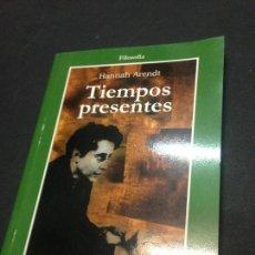 Libros de segunda mano: TIEMPOS PRESENTES - ARENDT, HANNAH. Lote 222727782