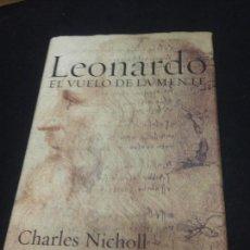 Libros de segunda mano: LEONARDO: EL VUELO DE LA MENTE - NICHOLL, CHARLES. Lote 222727785
