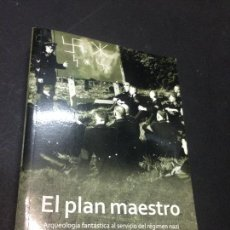 Libros de segunda mano: EL PLAN MAESTRO. ARQUEOLOGÍA FANTÁSTICA AL SERVICIO DEL RÉGIMEN NAZI - HEATHER PRINGLE. Lote 222727811