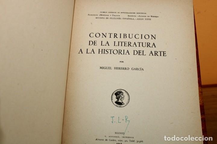 Libros de segunda mano: 1943 / CONTRIBUCION DE LA LITERATURA A LA HISTORIA DEL ARTE POR MIGUEL HERERRO GARCIA - Foto 4 - 222743426