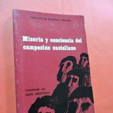 Libros de segunda mano: MISERIA Y CONCIENCIA DEL CAMPESINO CASTELLANO. AROSTEGUI, JULIO. EDICIONES NARCEA. MADRID 1977.. Lote 222779891