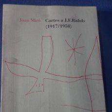 Libros de segunda mano: CARTES A J. F. RÀFOLS (1917-1958) JOAN MIRÓ EDICIÓ D'AMADEU SOBERANAS BARCELONA 1993, VER FOTOS. Lote 222785875