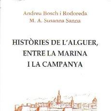 Libros de segunda mano: HISTÒRIES DE L' ALGUER ENTRE LA MARINA I LA CAMPANYA / A. BOSCH RODOREDA ; M.A. SUSANNA SANNA. BCN :. Lote 222786400