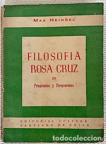 HEINDEL, MAX. FILOSOFÍA ROSACRUZ EN PREGUNTAS Y RESPUESTAS. [1941]. LEER DESCRIPCION (Libros de Segunda Mano - Parapsicología y Esoterismo - Otros)
