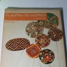 Libros de segunda mano: EL GLOBO DE COLORES - VUELO 11 - AGUILAR - 1963. Lote 222801286