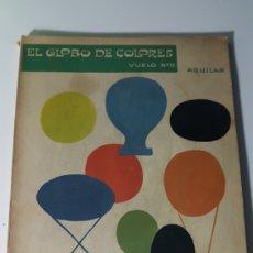 Libros de segunda mano: EL GLOBO DE COLORES - VUELO 12 - AGUILAR - 1964. Lote 222801450