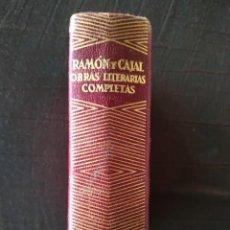 Libros de segunda mano: RAMON Y CAJAL . OBRAS LITERARIAS COMPLETAS - AGUILAR. Lote 222810045