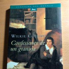 Libros de segunda mano: CONFESIONES DE UN GRANUJA. WILKIE COLLINS. EDICIONES DEL BRONZE. TRADUCCIÓN JOSE MANUEL DE PRADA. Lote 222820402