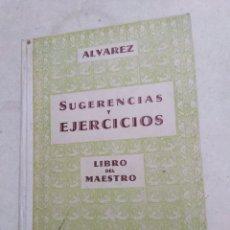 Libros de segunda mano: ÁLVAREZ, SUGERENCIAS Y EJERCICIOS, LIBRO DEL MAESTRO, TERCER GRADO, 1958. Lote 222825957