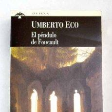 Libros de segunda mano: EL PENDULO DE FOUCAULT - UMBERTO ECO. Lote 222828795