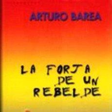 Libros de segunda mano: LA FORJA DE UN REBELDE - SERGIO SANTA CRUZ SANTAMARTA. Lote 222828822