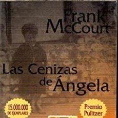 Libros de segunda mano: LAS CENIZAS DE ÁNGELA - FRANK MCCOURT. Lote 222828890