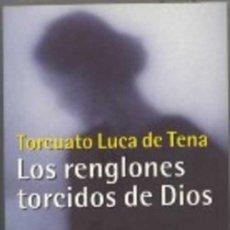 Libros de segunda mano: LOS RENGLONES TORCIDOS DE DIOS - TORCUATO LUCA DE TENA. Lote 222828913