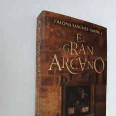 Libros de segunda mano: EL GRAN ARCANO, PALOMA SÁNCHEZ-GARNICA. RANDOM HOUSE MONDADORI, DEBOLS!LLO.. Lote 222831906