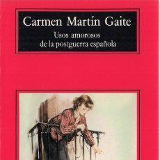 Libros de segunda mano: CARMEN MARTÍN GAITE : USOS AMOROSOS DE LA POSTGUERRA ESPAÑOLA. (ED. ANAGRAMA, COL. COMPACTOS, 1994). Lote 222833762